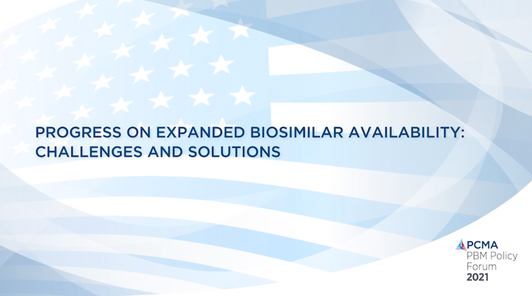 Progress on Expanded Biosimilar Availability: Challenges and Solutions